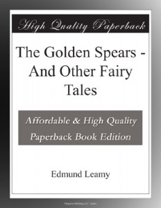 The Golden Spears – And Other Fairy Tales