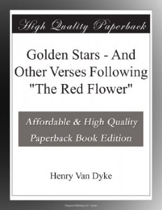 "Golden Stars – And Other Verses Following ""The Red Flower"""