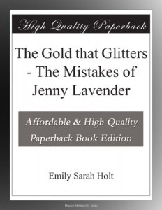 The Gold that Glitters – The Mistakes of Jenny Lavender