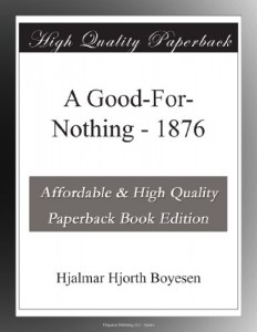 A Good-For-Nothing – 1876