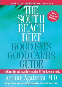 The South Beach Diet: Good Fats Good Carbs Guide – The Complete and Easy Reference for All Your Favorite Foods, Revised Edition