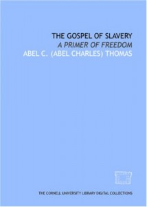 The Gospel of slavery: a primer of freedom
