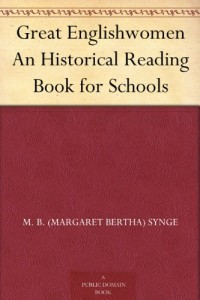 Great Englishwomen An Historical Reading Book for Schools