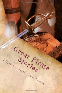 Great Pirate Stories: Two Volumes In One
