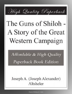 The Guns of Shiloh – A Story of the Great Western Campaign