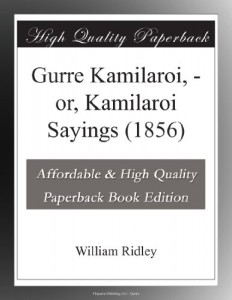 Gurre Kamilaroi, – or, Kamilaroi Sayings (1856)