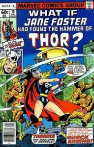"What If? Vol.1 #10 ""What If Jane Foster Had Found the Hammer of Thor?"""
