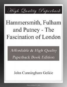Hammersmith, Fulham and Putney – The Fascination of London