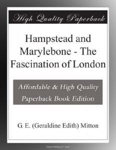 Hampstead and Marylebone – The Fascination of London