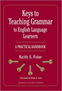 Keys to Teaching Grammar to English Language Learners: A Practical Handbook (Michigan Teacher Training)
