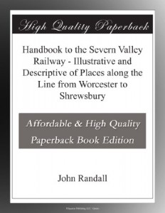 Handbook to the Severn Valley Railway – Illustrative and Descriptive of Places along the Line from Worcester to Shrewsbury
