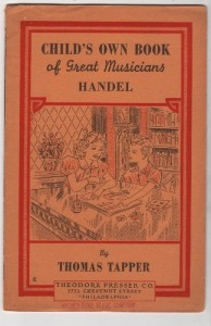 Handel: The story of a little boy who practiced in an attic (Child's own book of great musicians)