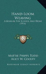 Hand-Loom Weaving: A Manual For School And Home (1914)