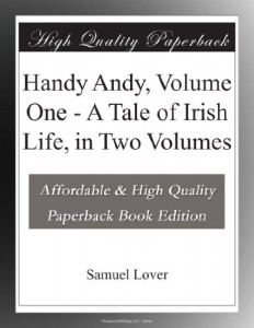 Handy Andy, Volume One – A Tale of Irish Life, in Two Volumes