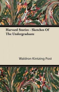 Harvard Stories – Sketches of the Undergraduate