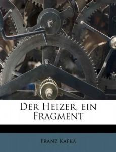 Der Heizer, Ein Fragment (German Edition)