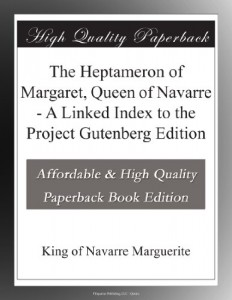 The Heptameron of Margaret, Queen of Navarre – A Linked Index to the Project Gutenberg Edition