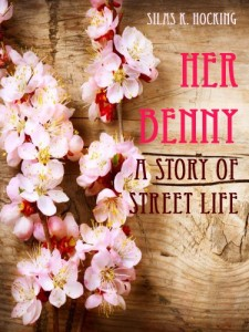 Her Benny : A Story of Street Life (Illustrated)