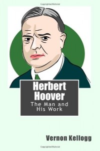 Herbert Hoover: The Man and His Work