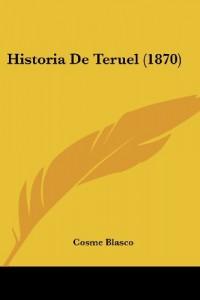 Historia De Teruel (1870) (Spanish Edition)