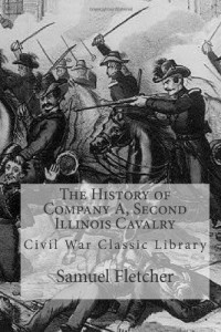 The History of Company A, Second Illinois Cavalry: Civil War Classic Library