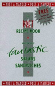 """Pret a Manger"" Salads and Sandwiches, How to Make Them at Home"
