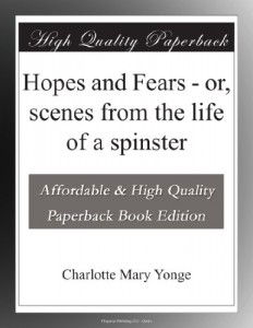 Hopes and Fears – or, scenes from the life of a spinster