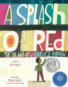 A Splash of Red: The Life and Art of Horace Pippin (Orbis Pictus Award for Outstanding Nonfiction for Children (Awards))