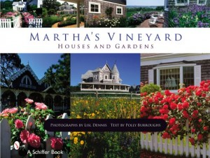 Martha's Vineyard: Houses and Gardens