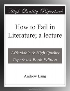 How to Fail in Literature; a lecture