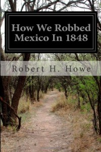 How We Robbed Mexico In 1848