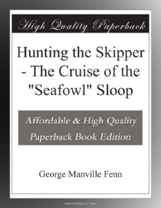 "Hunting the Skipper – The Cruise of the ""Seafowl"" Sloop"