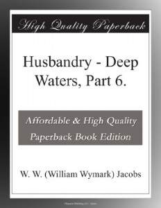 Husbandry – Deep Waters, Part 6.