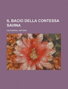Il bacio della contessa Savina (Italian Edition)