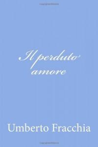Il perduto amore (Italian Edition)