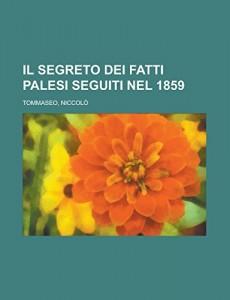 Il segreto dei fatti palesi seguiti nel 1859 (Italian Edition)