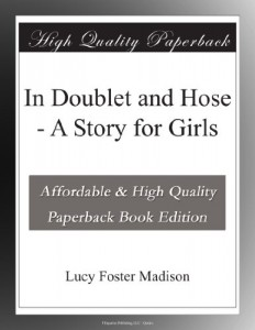 In Doublet and Hose – A Story for Girls