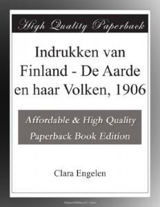 Indrukken van Finland – De Aarde en haar Volken, 1906 (Dutch Edition)