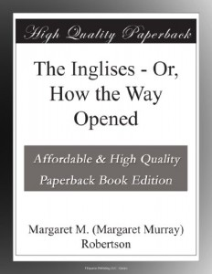The Inglises – Or, How the Way Opened