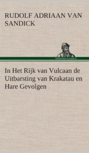 In Het Rijk Van Vulcaan de Uitbarsting Van Krakatau En Hare Gevolgen (Dutch Edition)