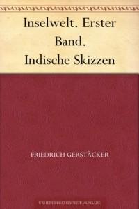 Inselwelt. Erster Band. Indische Skizzen (German Edition)