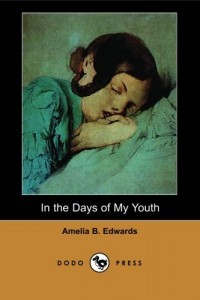 In the Days of My Youth (Dodo Press): Early novel by the English author, journalist, lady traveller and Egyptologist. Her early novels were well … established her reputation as a novelist.