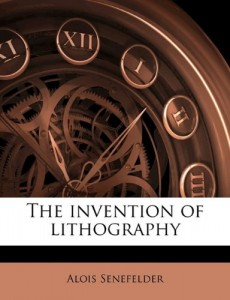 The invention of lithography