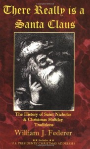 There Really is a Santa Claus – History of Saint Nicholas & Christmas Holiday Traditions