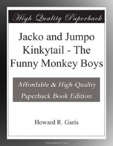 Jacko and Jumpo Kinkytail – The Funny Monkey Boys