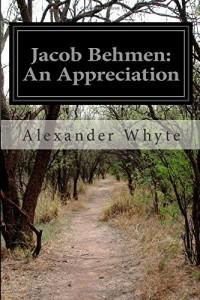 Jacob Behmen: An Appreciation