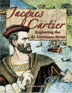 Jacques Cartier: Exploring the St. Lawrence River (In the Footsteps of Explorers)