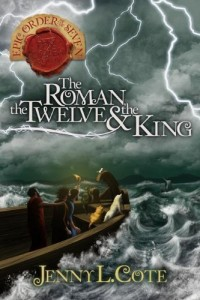 The Roman, the Twelve and the King (The Epic Order of the Seven) 1st (first) Edition by Cote, Jenny L. (2012)