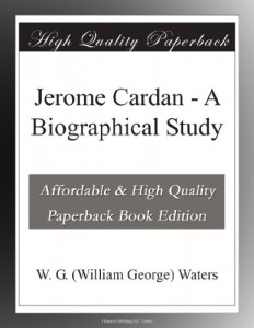 Jerome Cardan – A Biographical Study