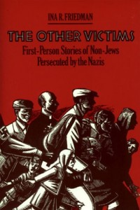 The Other Victims: First-Person Stories of Non-Jews Persecuted by the Nazis (Sandpiper)